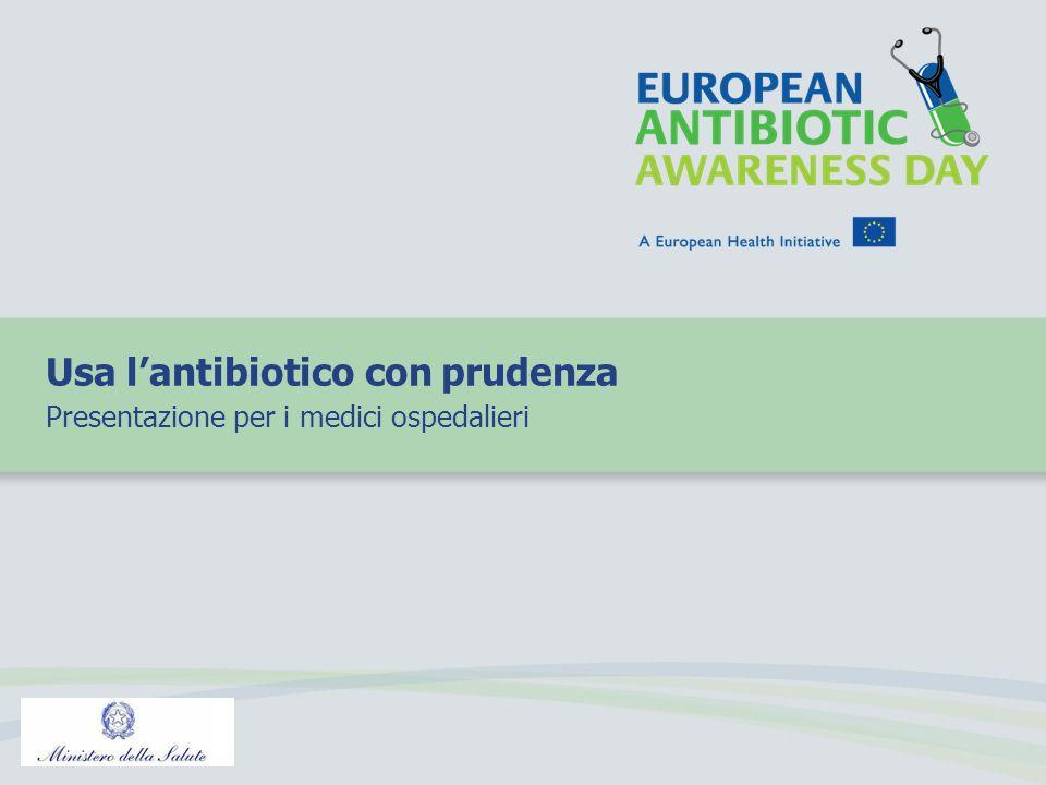 I pazienti ricoverati sono ad alto rischio per infezioni resistenti agli antibiotici Luso inappropriato di antibiotici in ospedale è uno dei principali fattori che conducono allo sviluppo di antibiotico- resistenza.