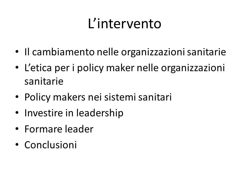 Lintervento Il cambiamento nelle organizzazioni sanitarie Letica per i policy maker nelle organizzazioni sanitarie Policy makers nei sistemi sanitari