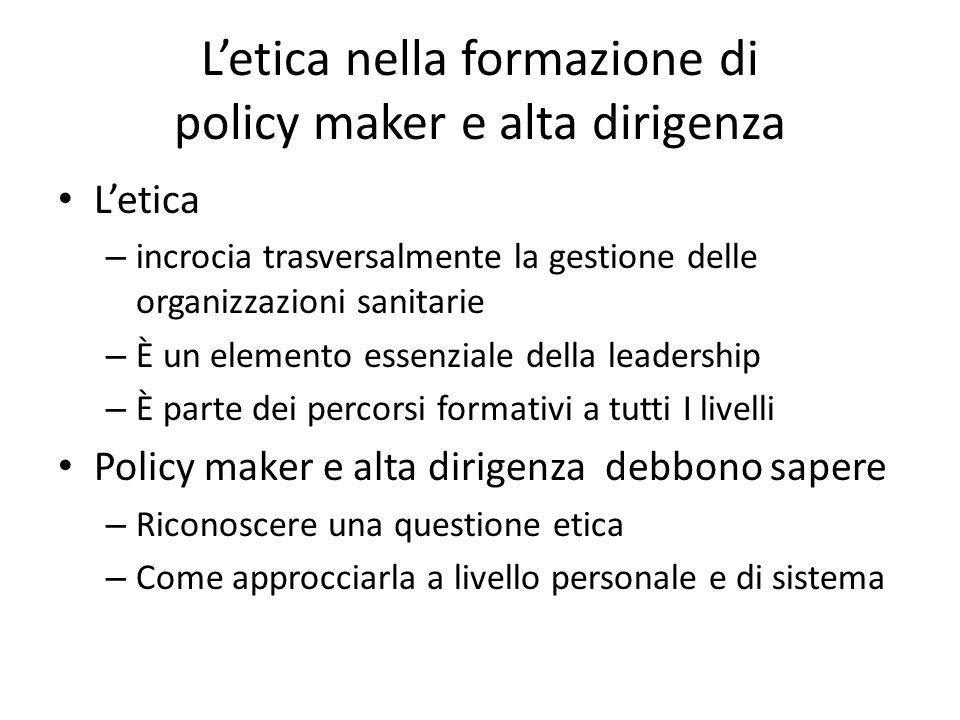 Letica nella formazione di policy maker e alta dirigenza Letica – incrocia trasversalmente la gestione delle organizzazioni sanitarie – È un elemento