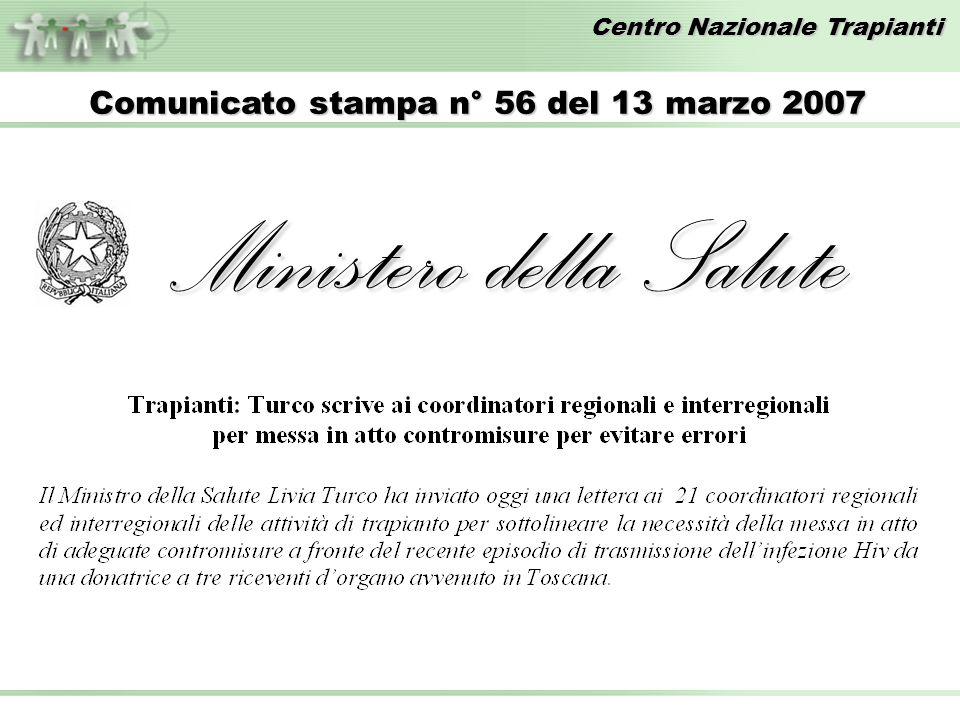 Centro Nazionale Trapianti Comunicato stampa n° 56 del 13 marzo 2007 Ministero della Salute