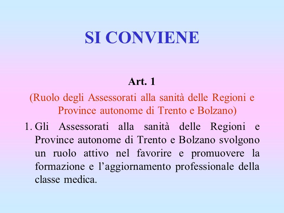 SI CONVIENE Art. 1 (Ruolo degli Assessorati alla sanità delle Regioni e Province autonome di Trento e Bolzano) 1.Gli Assessorati alla sanità delle Reg