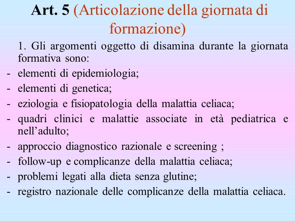 Art. 5 (Articolazione della giornata di formazione) 1. Gli argomenti oggetto di disamina durante la giornata formativa sono: -elementi di epidemiologi