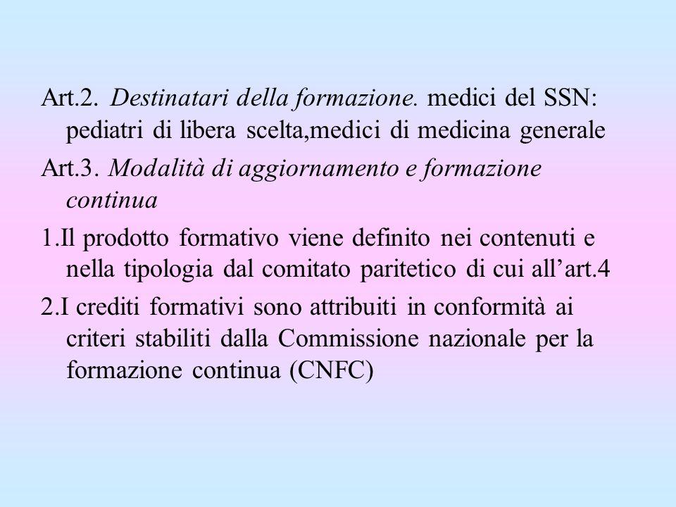 Art.2. Destinatari della formazione. medici del SSN: pediatri di libera scelta,medici di medicina generale Art.3. Modalità di aggiornamento e formazio