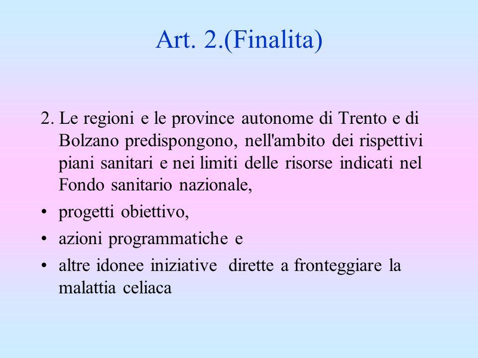 Art. 2.(Finalita) 2. Le regioni e le province autonome di Trento e di Bolzano predispongono, nell'ambito dei rispettivi piani sanitari e nei limiti de