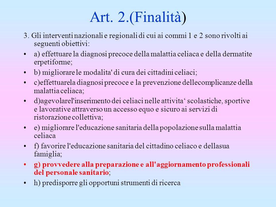 Art. 2.(Finalità) 3. Gli interventi nazionali e regionali di cui ai commi 1 e 2 sono rivolti ai seguenti obiettivi: a) effettuare la diagnosi precoce