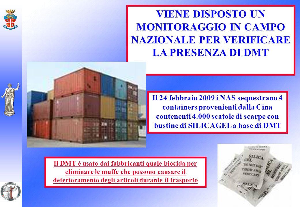 VIENE DISPOSTO UN MONITORAGGIO IN CAMPO NAZIONALE PER VERIFICARE LA PRESENZA DI DMT Il 24 febbraio 2009 i NAS sequestrano 4 containers provenienti dal