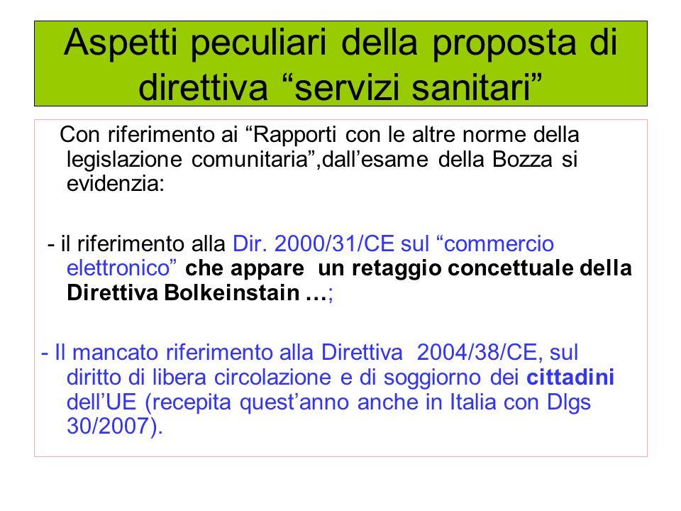 Aspetti peculiari della proposta di direttiva servizi sanitari Con riferimento ai Rapporti con le altre norme della legislazione comunitaria,dallesame della Bozza si evidenzia: - il riferimento alla Dir.