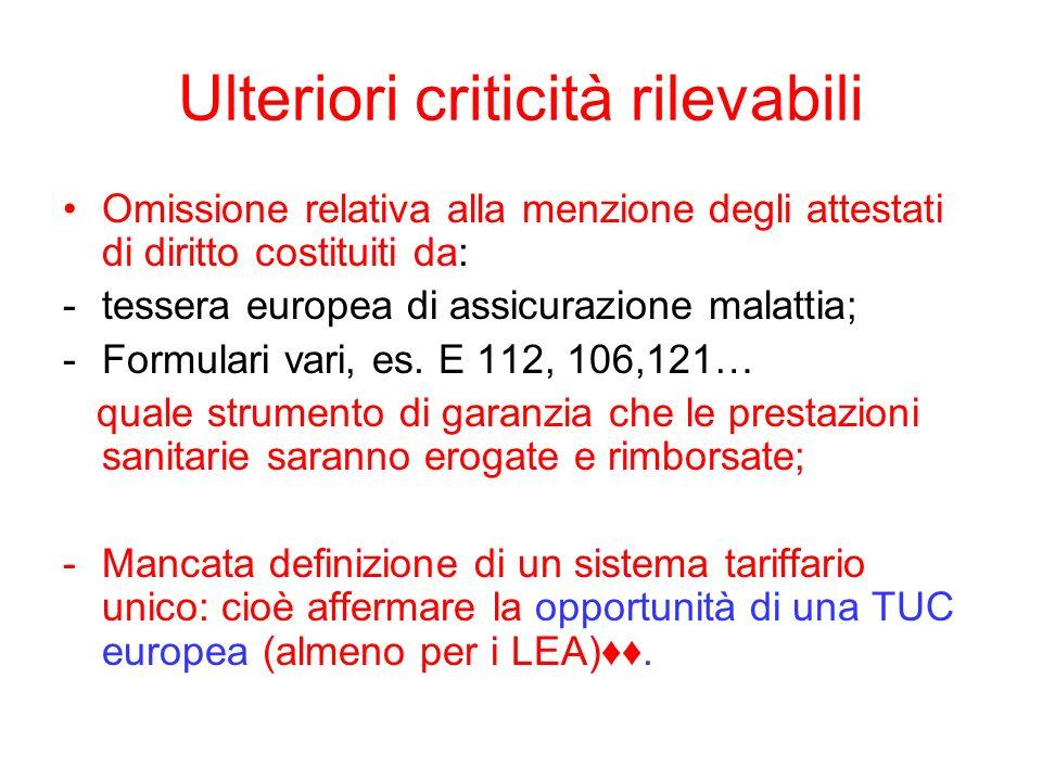 Ulteriori criticità rilevabili Omissione relativa alla menzione degli attestati di diritto costituiti da: -tessera europea di assicurazione malattia; -Formulari vari, es.