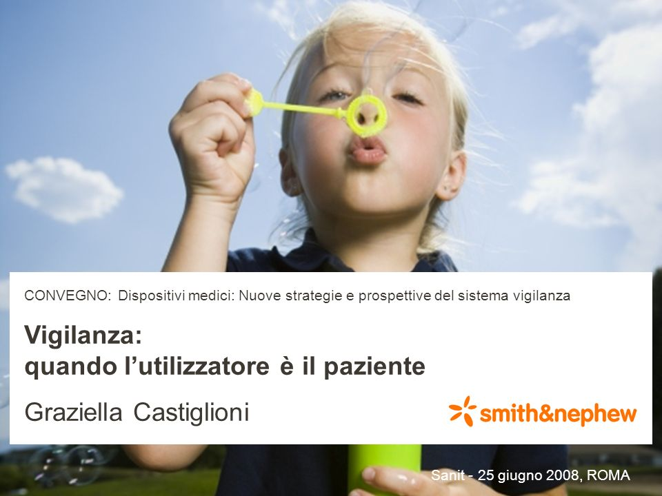 CONVEGNO: Dispositivi medici: Nuove strategie e prospettive del sistema vigilanza Vigilanza: quando lutilizzatore è il paziente Graziella Castiglioni Sanit - 25 giugno 2008, ROMA