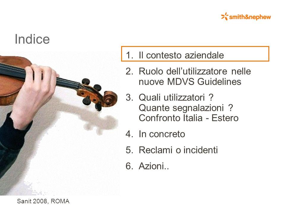 Sanit 2008, ROMA Indice 1.Il contesto aziendale 2.Ruolo dellutilizzatore nelle nuove MDVS Guidelines 3.Quali utilizzatori .