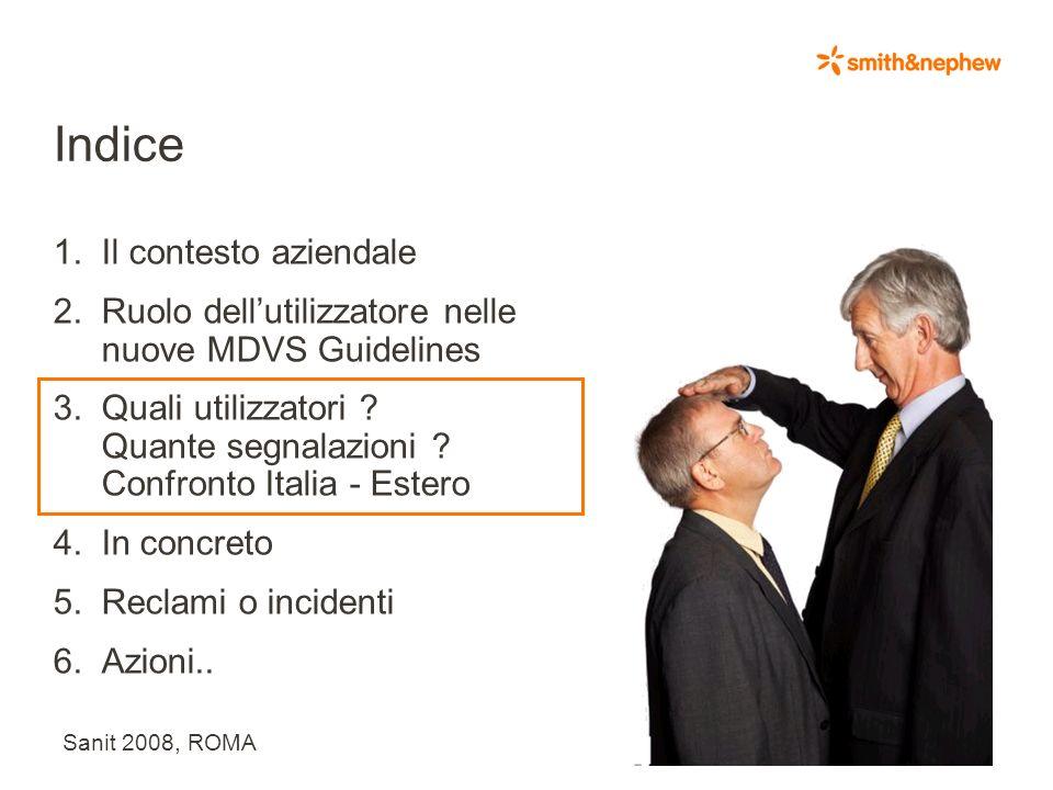 Sanit 2008, ROMA Dalla sezione 9 delle nuove MEDDEV: il coinvolgimento dellutilizzatorevitale pur in assenza di obblighi di legge, il coinvolgimento d