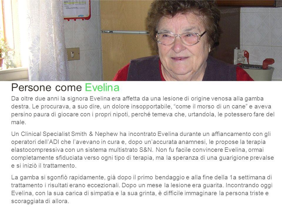 Sanit 2008, ROMA Persone come Evelina Da oltre due anni la signora Evelina era affetta da una lesione di origine venosa alla gamba destra.