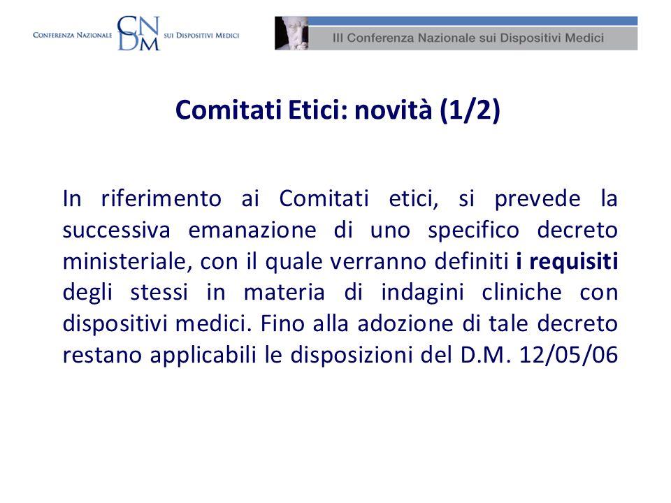 In riferimento ai Comitati etici, si prevede la successiva emanazione di uno specifico decreto ministeriale, con il quale verranno definiti i requisit