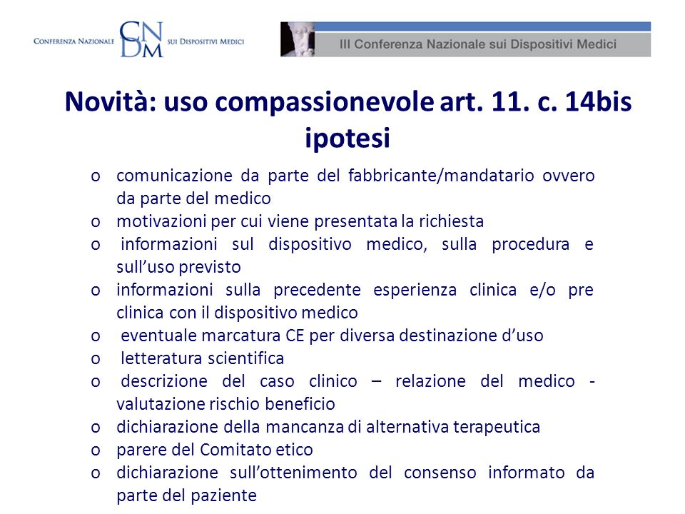 Novità: uso compassionevole art. 11. c. 14bis ipotesi ocomunicazione da parte del fabbricante/mandatario ovvero da parte del medico omotivazioni per c