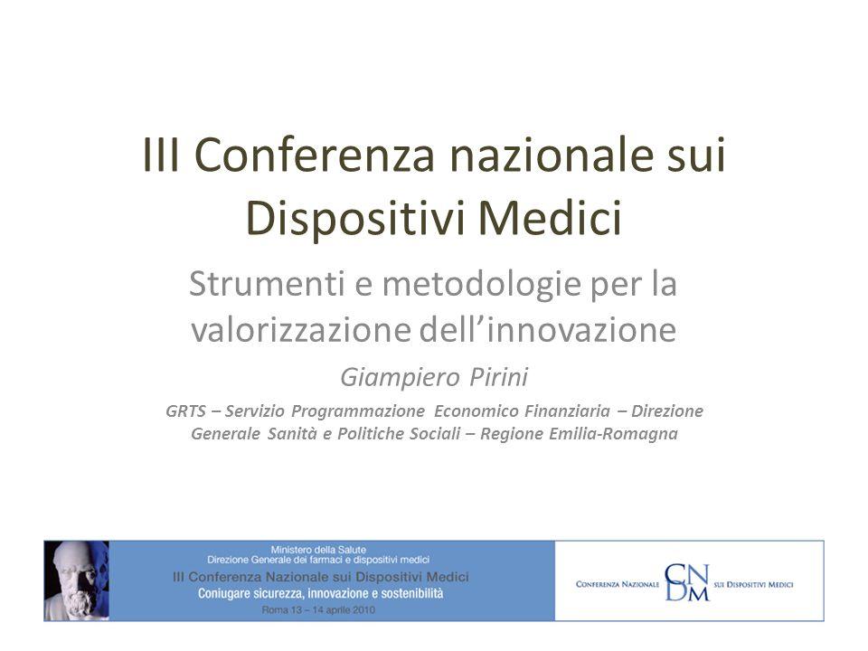 III Conferenza nazionale sui Dispositivi Medici Strumenti e metodologie per la valorizzazione dellinnovazione Giampiero Pirini GRTS – Servizio Program