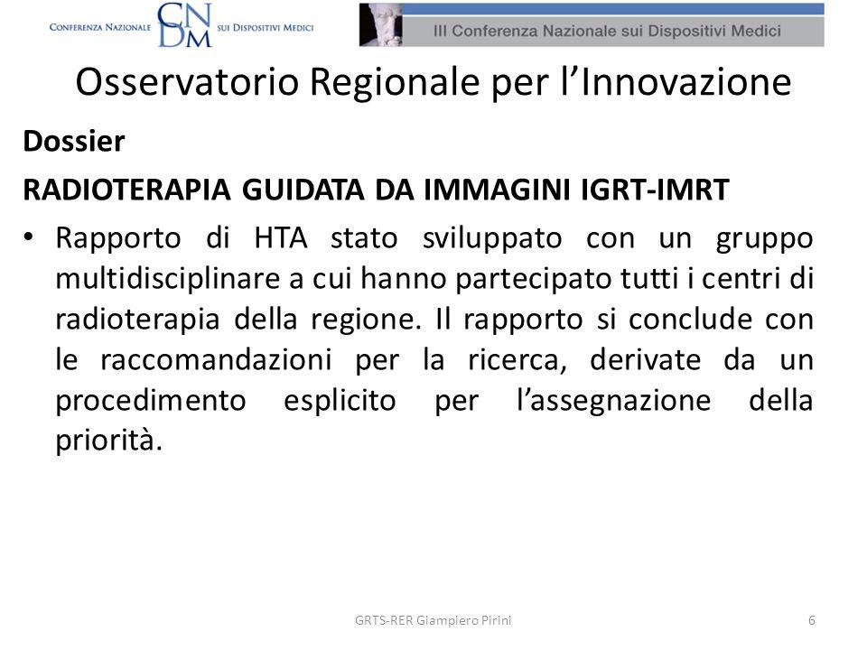 Osservatorio Regionale per lInnovazione Dossier RADIOTERAPIA GUIDATA DA IMMAGINI IGRT-IMRT Rapporto di HTA stato sviluppato con un gruppo multidiscipl
