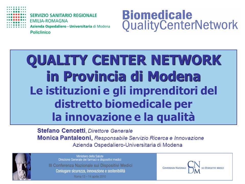 Stefano Cencetti, Direttore Generale Monica Pantaleoni, Responsabile Servizio Ricerca e Innovazione Azienda Ospedaliero-Universitaria di Modena QUALIT