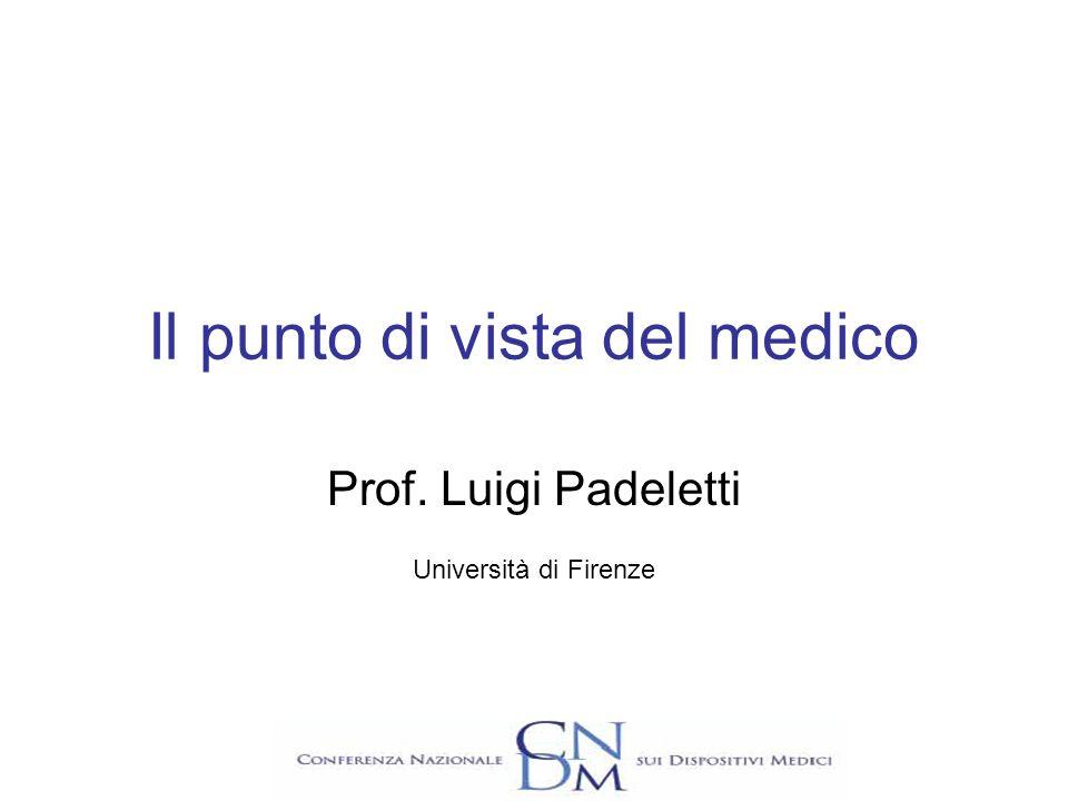 Il punto di vista del medico Prof. Luigi Padeletti Università di Firenze