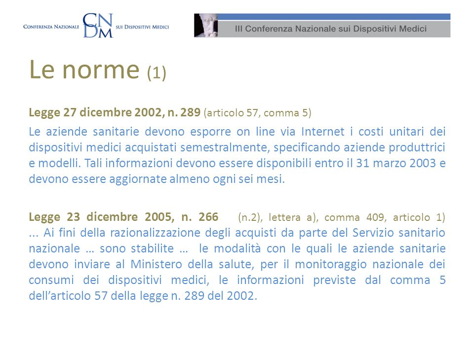 Le norme (1) Legge 27 dicembre 2002, n.