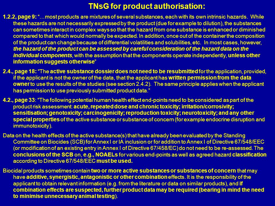 TNsG for product authorisation: 1.2.2, page 9: …most products are mixtures of several substances, each with its own intrinsic hazards. While these haz