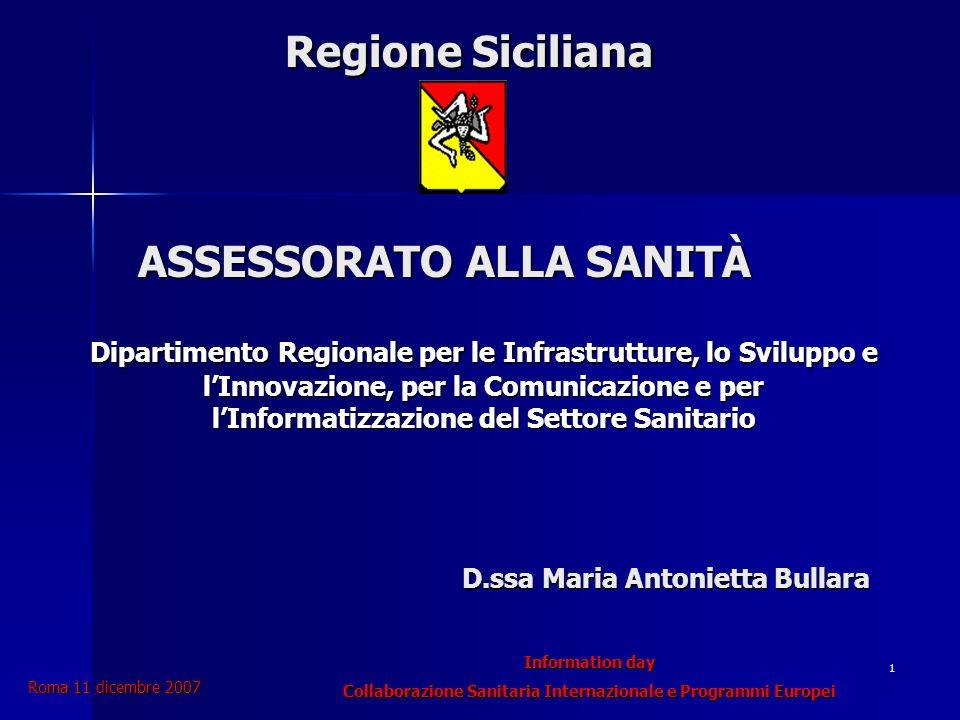 Information day Collaborazione Sanitaria Internazionale e Programmi Europei Roma 11 dicembre 2007 12 CENSIMENTO INIZIATIVE DI COLLABORAZIONE IN AMBITO SANITARIO CON IL REGNO DEL MAROCCO – ESEMPI - REFERENTE 1.