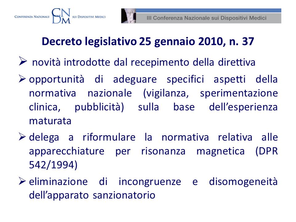 novità introdotte dal recepimento della direttiva opportunità di adeguare specifici aspetti della normativa nazionale (vigilanza, sperimentazione clin