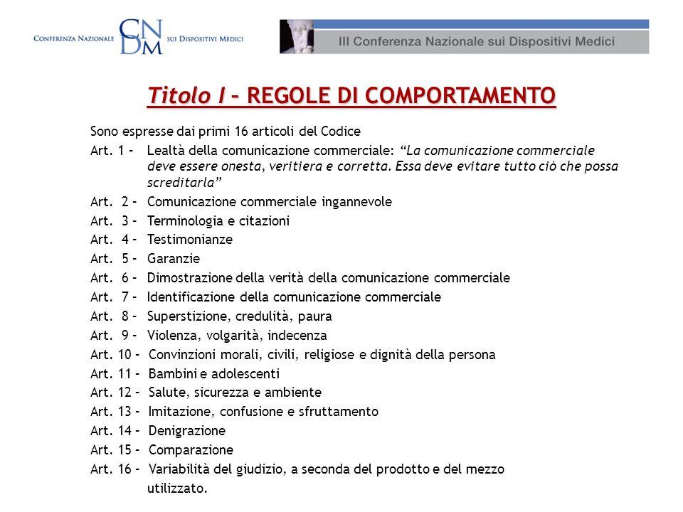 Titolo I – REGOLE DI COMPORTAMENTO Sono espresse dai primi 16 articoli del Codice Art.