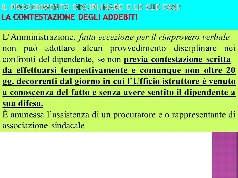 LAmministrazione, fatta eccezione per il rimprovero verbale non può adottare alcun provvedimento disciplinare nei confronti del dipendente, se non pre