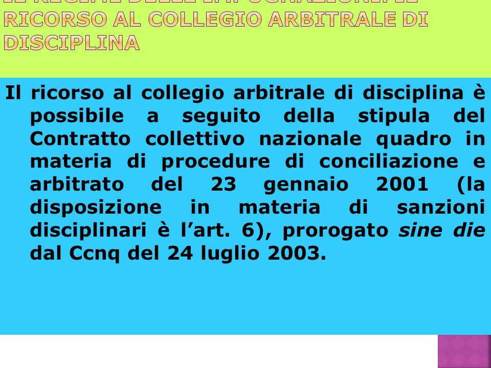 Il ricorso al collegio arbitrale di disciplina è possibile a seguito della stipula del Contratto collettivo nazionale quadro in materia di procedure d