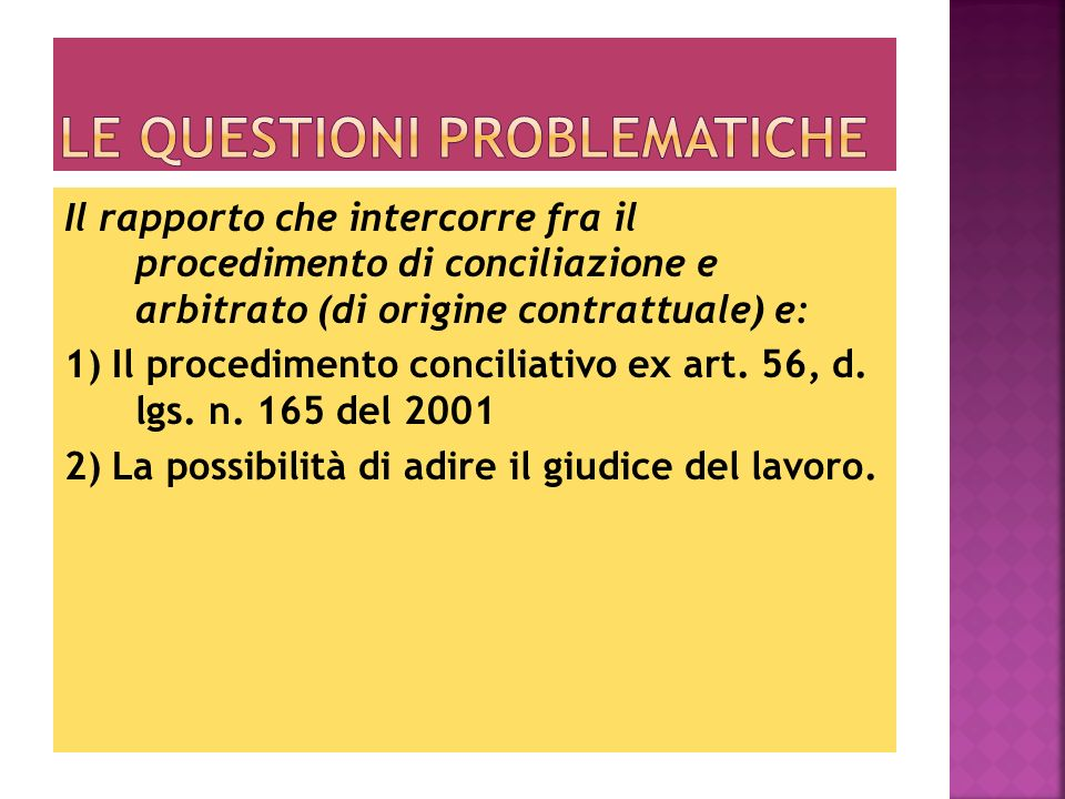 Il rapporto che intercorre fra il procedimento di conciliazione e arbitrato (di origine contrattuale) e: 1) Il procedimento conciliativo ex art. 56, d
