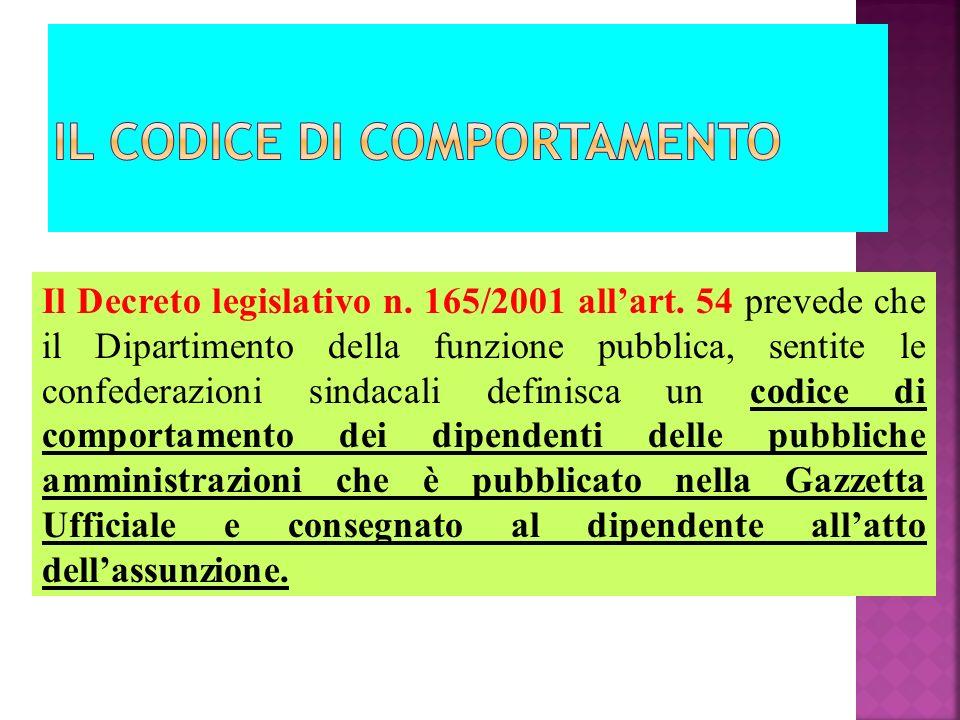 Il Decreto legislativo n. 165/2001 allart. 54 prevede che il Dipartimento della funzione pubblica, sentite le confederazioni sindacali definisca un co
