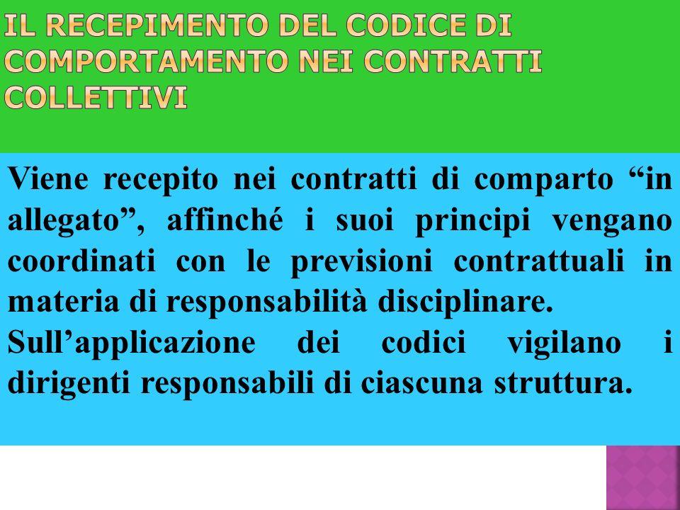 Viene recepito nei contratti di comparto in allegato, affinché i suoi principi vengano coordinati con le previsioni contrattuali in materia di respons
