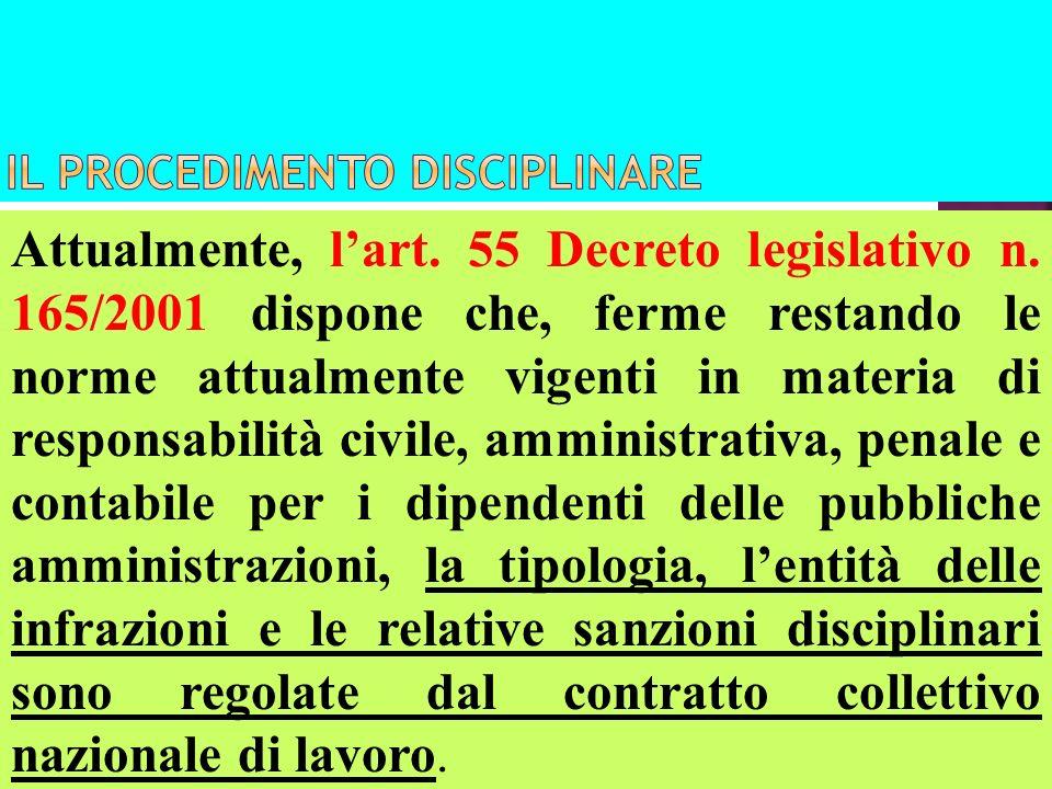 Attualmente, lart. 55 Decreto legislativo n. 165/2001 dispone che, ferme restando le norme attualmente vigenti in materia di responsabilità civile, am