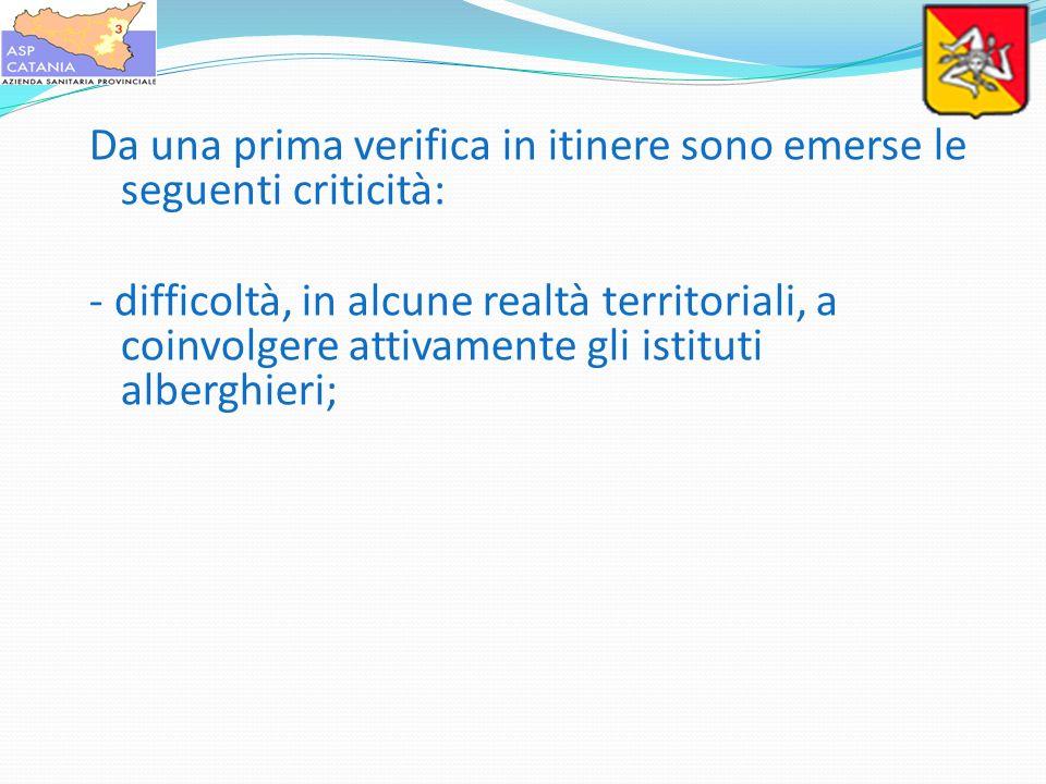 Da una prima verifica in itinere sono emerse le seguenti criticità: - difficoltà, in alcune realtà territoriali, a coinvolgere attivamente gli istitut