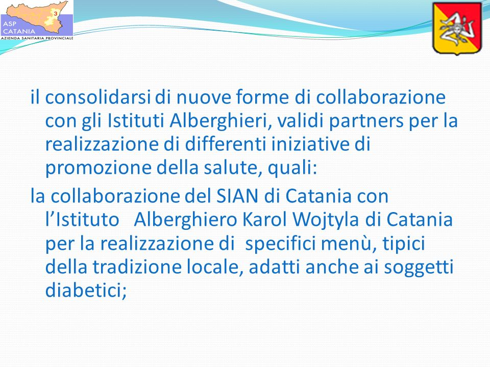 il consolidarsi di nuove forme di collaborazione con gli Istituti Alberghieri, validi partners per la realizzazione di differenti iniziative di promoz