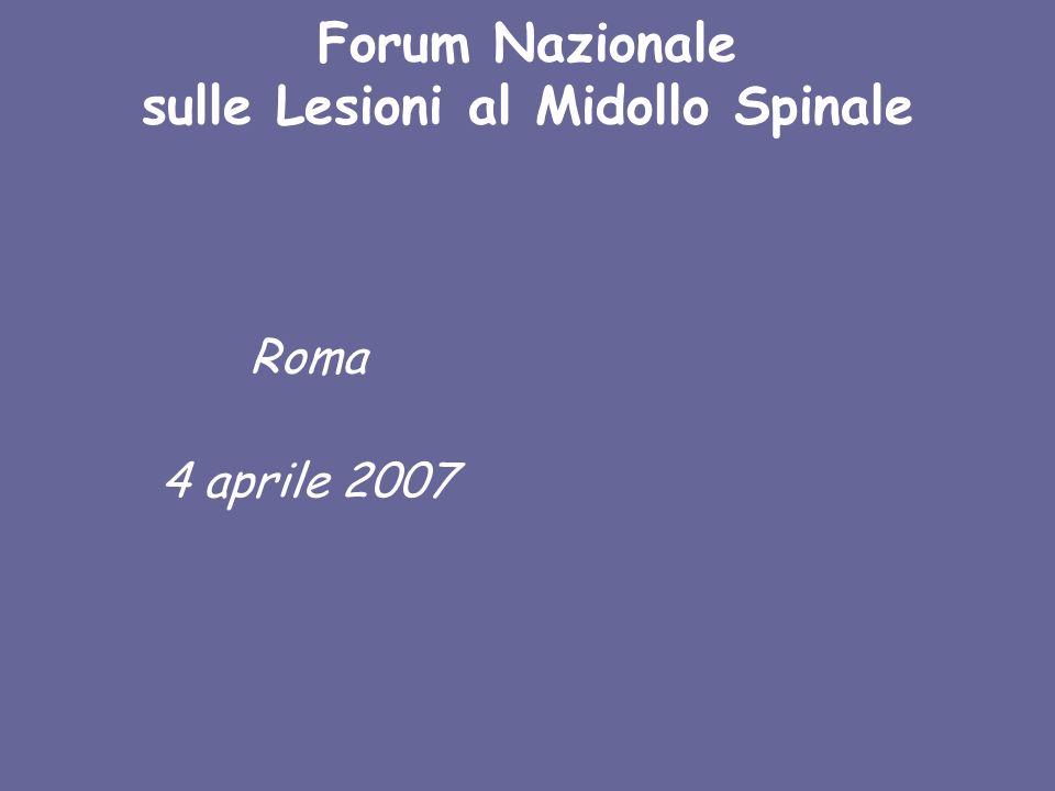Forum Nazionale sulle Lesioni al Midollo Spinale Roma 4 aprile 2007