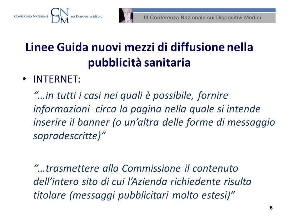 6 Linee Guida nuovi mezzi di diffusione nella pubblicità sanitaria INTERNET: …in tutti i casi nei quali è possibile, fornire informazioni circa la pag