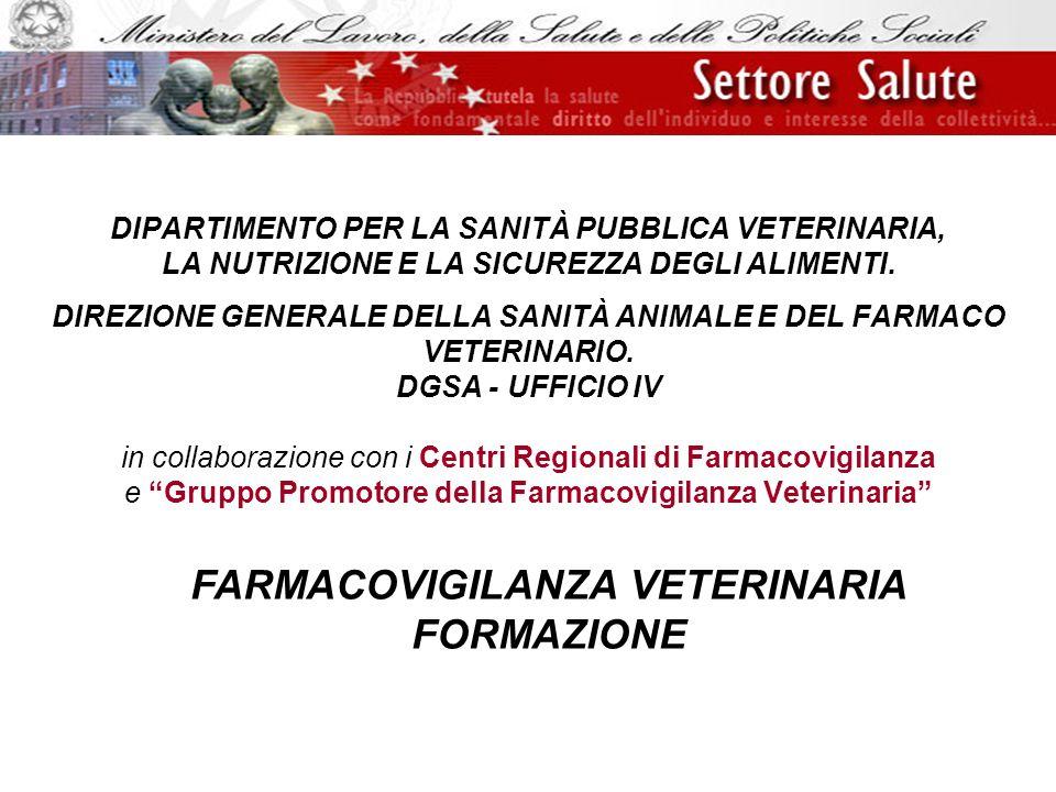 Farmacovigilanza Veterinaria Il Sistema di Farmacovigilanza Ministero della Salute Artt.92 e 97 D.