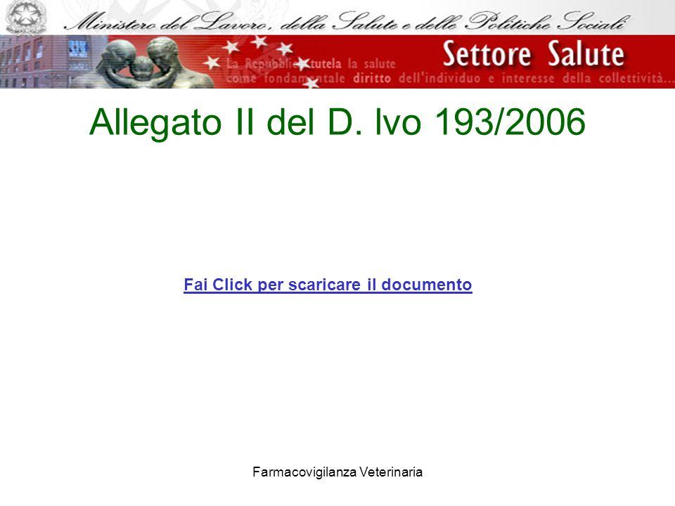 Farmacovigilanza Veterinaria Allegato II del D. lvo 193/2006 Fai Click per scaricare il documento