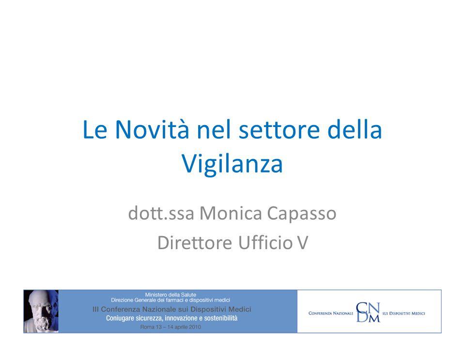 Le Novità nel settore della Vigilanza dott.ssa Monica Capasso Direttore Ufficio V