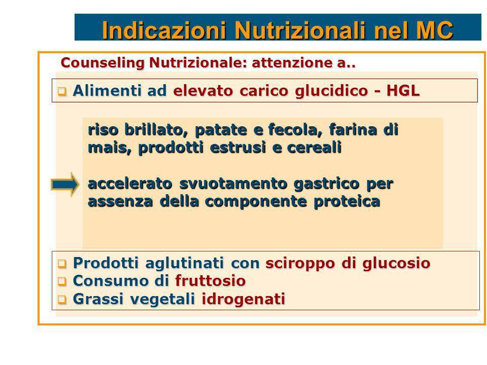 Indicazioni Nutrizionali nel MC Alimenti ad elevato carico glucidico - HGL Alimenti ad elevato carico glucidico - HGL riso brillato, patate e fecola,