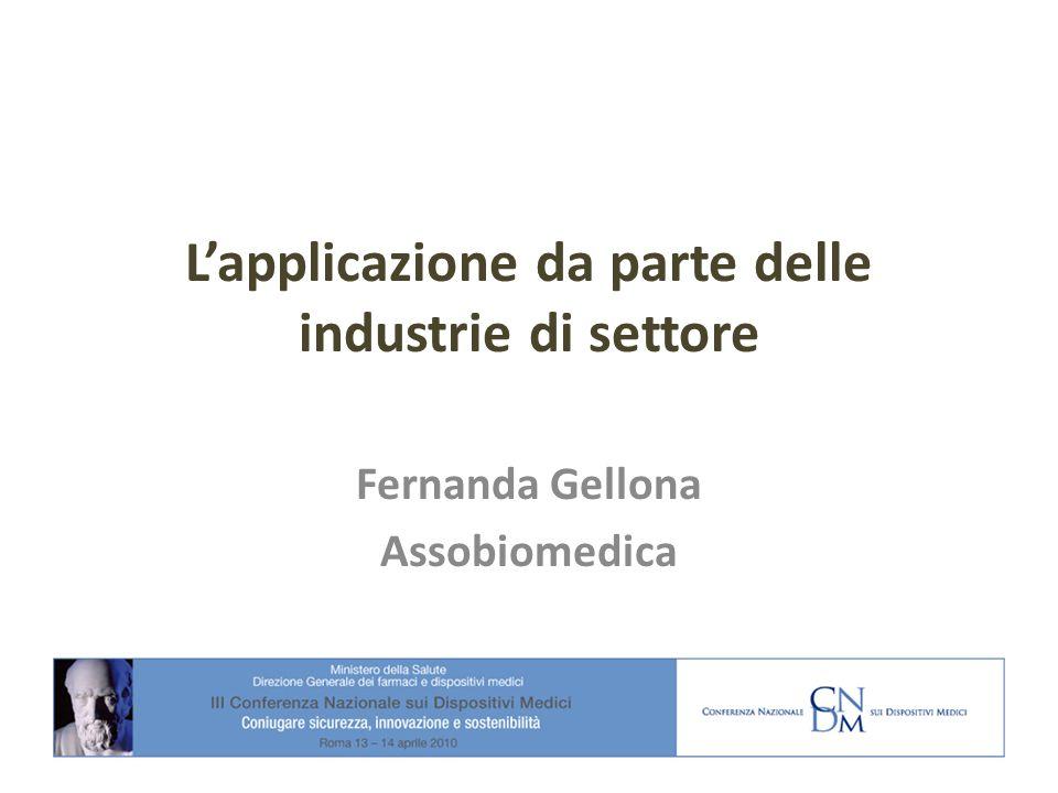 Lapplicazione da parte delle industrie di settore Fernanda Gellona Assobiomedica