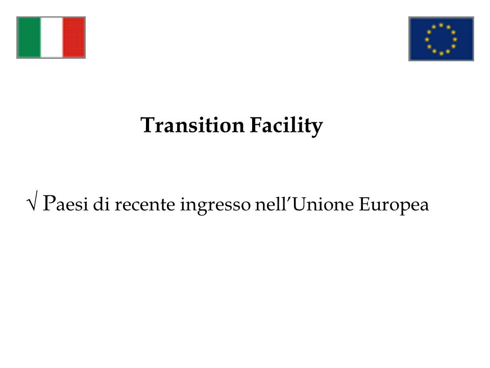 Transition Facility P aesi di recente ingresso nellUnione Europea