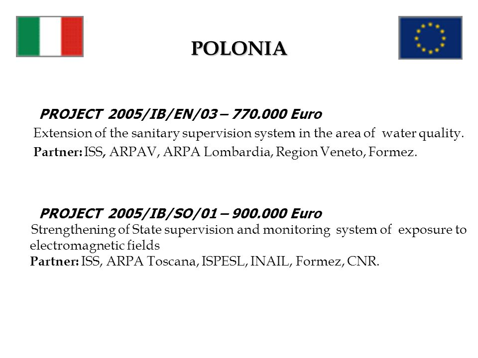 POLONIA PROJECT 2005/IB/EN/03 – 770.000 Euro Extension of the sanitary supervision system in the area of water quality.