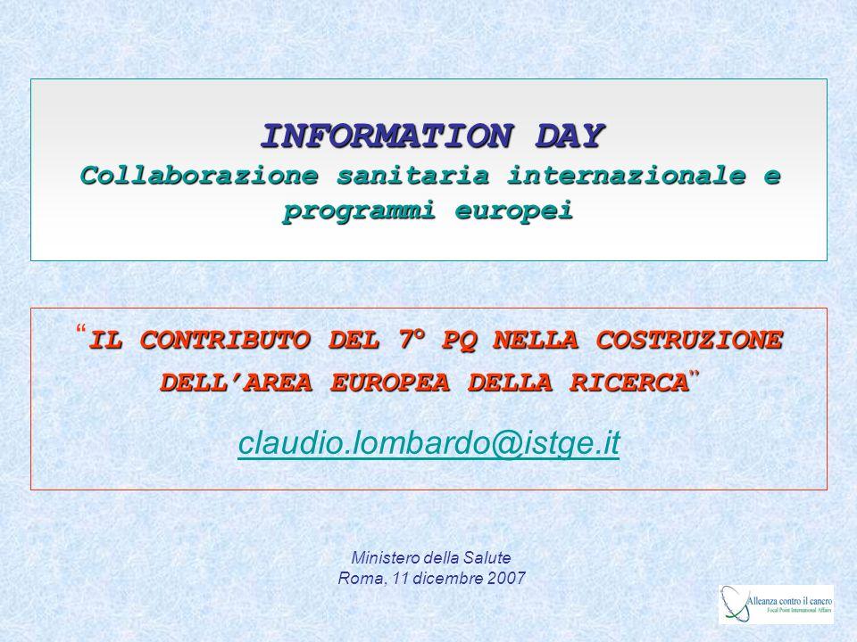 INFORMATION DAY Collaborazione sanitaria internazionale e programmi europei IL CONTRIBUTO DEL 7° PQ NELLA COSTRUZIONE DELLAREA EUROPEA DELLA RICERCA I