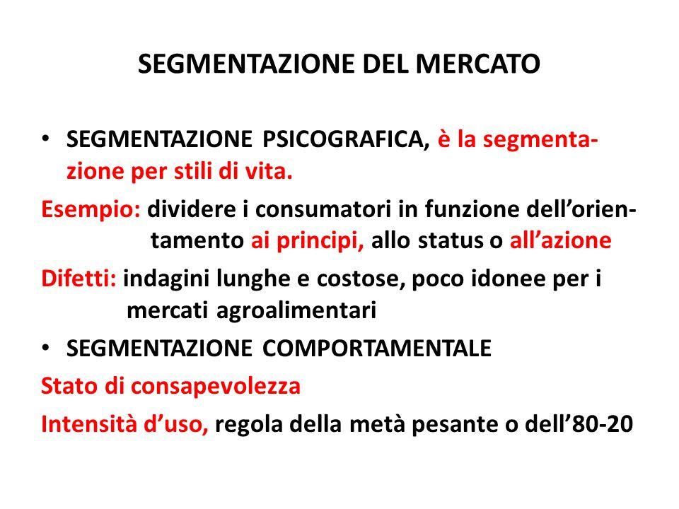 SEGMENTAZIONE DEL MERCATO SEGMENTAZIONE PSICOGRAFICA, è la segmenta- zione per stili di vita. Esempio: dividere i consumatori in funzione dellorien- t