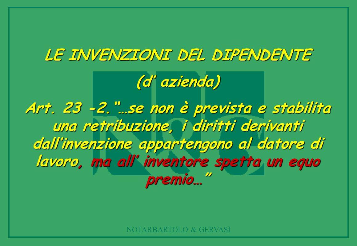NOTARBARTOLO & GERVASI LE INVENZIONI DEL DIPENDENTE (d azienda) Art.