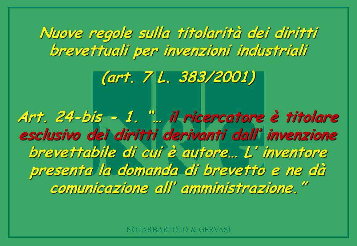 NOTARBARTOLO & GERVASI Nuove regole sulla titolarità dei diritti brevettuali per invenzioni industriali (art.