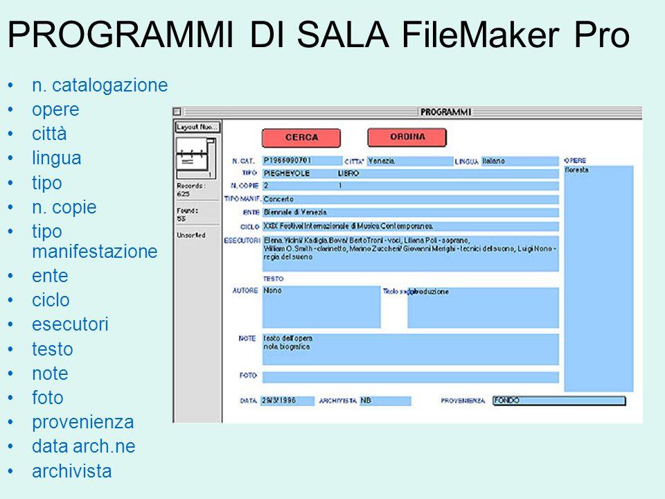 PROGRAMMI DI SALA FileMaker Pro n. catalogazione opere città lingua tipo n. copie tipo manifestazione ente ciclo esecutori testo note foto provenienza