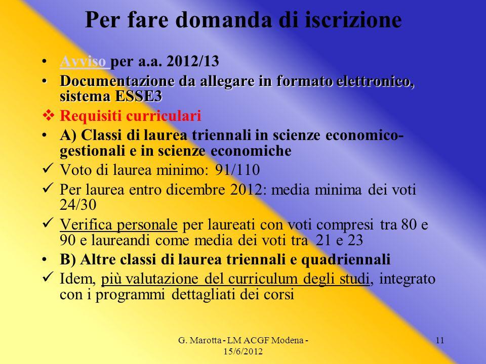 G. Marotta - LM ACGF Modena - 15/6/2012 11 Per fare domanda di iscrizione Avviso per a.a. 2012/13Avviso Documentazione da allegare in formato elettron